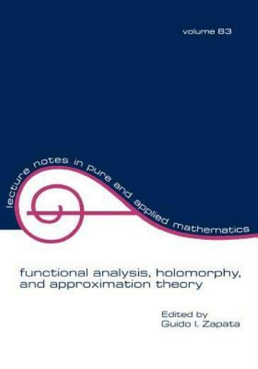 Functional Analysis, Holomorphy, And Approximation Theory