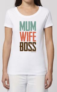 Womens ORGANIC T-Shirt MUM WIFE BOSS Gift for Christmas Birthday Mam Mum Mom