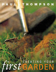 Creating Your First Garden by Paul Thompson (Paperback, 2004)