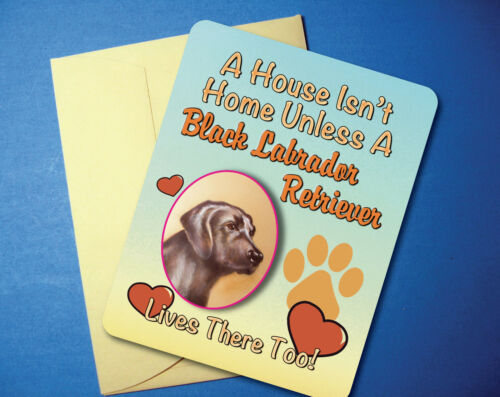 "/""A House Isn/'t Home/"" Black Labrador Greeting Card//Blank Note Card sku# AH-01"