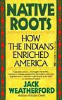 Native Roots # by J Weatherford (Paperback, 1993)