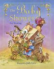 The Baby Shower by Eve Bunting, Judy Love (Hardback, 2007)