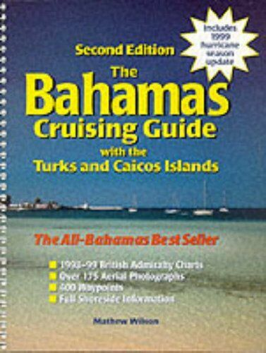 Bahamas Cruising Guide (The): With the Turks and Caicos Islands, 2nd Edition