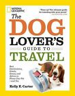 The Dog Lover's Guide to Travel : Best Destinations, Hotels, Events, and Advice to Please Your Pet-And You by Kelly Carter (2014, Paperback)