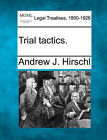 Trial Tactics. by Andrew J Hirschl (Paperback / softback, 2010)