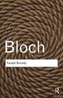 Feudal Society by Marc Bloch (Paperback, 2014)