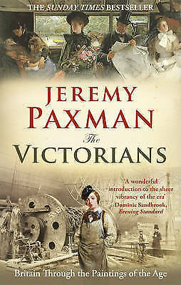 1 of 1 - The Victorians: Britain Through the Paintings of the Age, By Jeremy Paxman,in Us