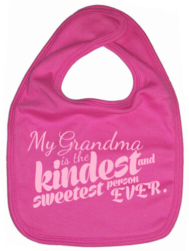 """Grandmother Baby Bib /""""My Grandma is the kindest sweetest person EVER/"""" Gran Gift"""