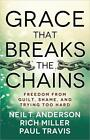 Grace That Breaks the Chains: Freedom from Guilt, Shame, and Trying Too Hard by Paul Travis, Rich Miller, Neil T. Anderson (Paperback, 2014)