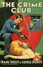 The Crime Club (The Detective Club) by George Dilnot, Frank Froest (Hardback, 2016)