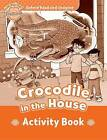 Oxford Read and Imagine: Beginner: Crocodile in the House Activity Book by Paul Shipton (Paperback, 2015)