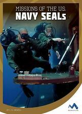 Military Special Forces in Action: Missions of the U. S. Navy SEALs by S....
