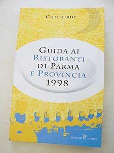 Guida ai ristoranti di Parma e provincia - Chichibìo - Libro Nuovo in offerta! bgzTCuAl-08142502-878098951
