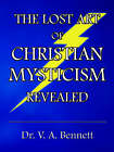 The Lost Art of Christian Mysticism Revealed by V. A. (Paperback, 2003)