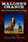 Malone's Chance: Book Three of the Chance Trilogy by Denise Patty-Brennan (Paperback / softback, 2010)