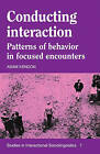 Conducting Interaction: Patterns of Behavior in Focused Encounters by Adam Kendon (Paperback, 1990)