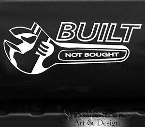 Built Not Bought Sticker Custom Mechanic Vinyl Decal Vehicle Window Car Truck