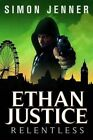 Ethan Justice: Relentless by Simon Jenner (Paperback / softback, 2015)