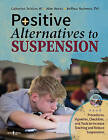 Positive Alternatives to Suspension: Procedures, Vignettes, Checklists and Tools to Increase Teaching and Reduce Suspensions by MS, Mike Meeks, Catherine DeSalvo (Paperback, 2016)