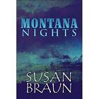 Montana Nights 9781448941964 by Susan Braun Paperback