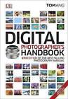 Digital Photographer's Handbook by Tom Ang (Hardback, 2016)