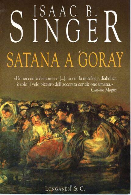 Isaac B. Singer  SATANA A GORAY  Longanesi 2002