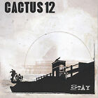 Stay by Cactus 12 (CD, Jun-2005, Cactus 12)