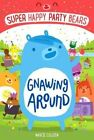 Super Happy Party Bears: Gnawing Around by Marcie Colleen (Paperback / softback, 2016)