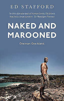 Naked and Marooned by Ed Stafford   PenguinRandomHouse.com