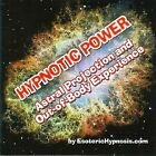 Hypnotic Power: Astral Projection And Out Of Body Experience by Various Artists (CD, Apr-2008, CreateSpace)