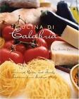 New Cookbooks: Cucina Di Calabria : Treasured Recipes and Family Traditions from Southern Italy by Mary Amabile Palmer (2004, Paperback)