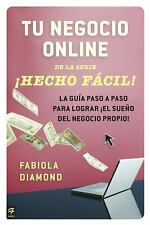 Tu Negocio Online: La Guia Paso a Paso Para Lograr El Sueno Del Negoci-ExLibrary