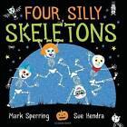Four Silly Skeletons by Mark Sperring (Hardback, 2016)