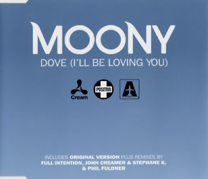 MOONY: DOVE [I'LL BE LOVING YOU] – 5 TRK CD SINGLE, FULL INTENTION, PHIL FULDNER