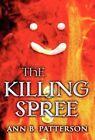 The Killing Spree by Ann B Patterson (Hardback, 2012)
