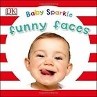 Baby Sparkle Funny Faces by DK (Board book, 2016)