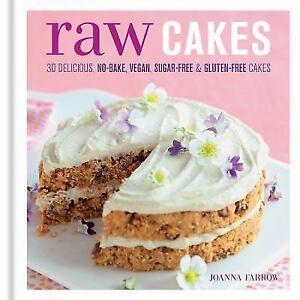 Raw Cakes 30 Delicious NoBake Vegan Sugarfree and Glutenfree