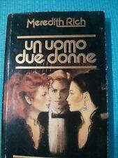 ROMANZO CONTEMPORANEO: UN UOMO DUE DONNE di MEREDITH RICH - EUROCLUB - 1987