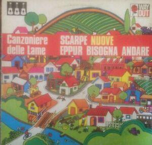 """CANZONIERE DELLE LAME """"SCARPE NUOVE EPPUR BISOGNA ANDARE"""" LP 1980 SIGILLATO"""