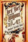 Lord Bart and the Leagues of Sip and Ale: A Baseball Steampunk Adventure by Michael Barbato-Dunn (Paperback / softback, 2016)