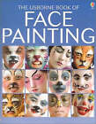 The Usborne Book of Face Painting by Caro Childs, Chris Caudron (Paperback, 1993)