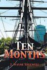 Ten Months by J. Wayne Stillwell (Paperback, 2013)