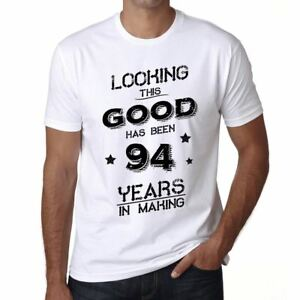 Looking-This-Good-Has-Been-94-Years-in-Making-Herren-T-shirt-Weiss-Geschenk-00438