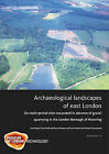 Archaeological Landscapes of East London: Six Multi-period Sites Excavated in Advance of Gravel Quarrying in the London Borough of Havering by Bruce Watson, Jonathan Cotton, Dan Swift, Isca Howell (Hardback, 2011)