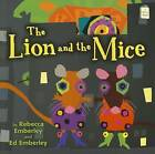 The Lion and the Mice by Rebecca Emberley, Ed Emberley (Paperback, 2012)