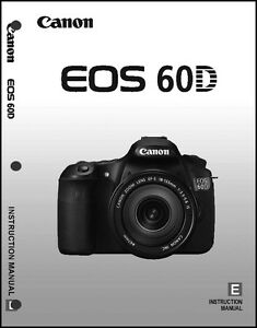 canon eos 60d digital camera user instruction guide manual ebay rh ebay com Canon EOS 60D Digital Camera Canon EOS 60D Manual PDF