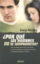 Por Que Los Hombres No Se Comprometen?Why Men Won't Commit? (Spanish Edition)