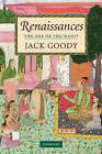 Renaissances: The One or the Many? by Jack Goody (Hardback, 2009)