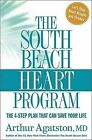 The South Beach Heart Program: The 4-Step Plan That Can Save Your Life by Arthur S Agatston (Hardback, 2006)