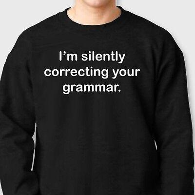 I/'m Silently Correcting Your Grammar Funny Student Tee Teacher Crew Sweatshirt